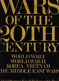 Wars of the 20th Century: World War I; World War II; Korea; Vietnam; The Middle East Wars