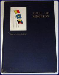SHIPS OF KINGSTON. Good-bye , Fare Ye Well. by  Henry M Jones - First Edition - 1926 - from Parnassus Book Service (SKU: 20227)