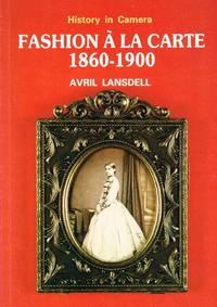 FASION A LA CARTE 1860-1900 : A STUDY OF FASHION THROUGH CARTES-DE-VISITE