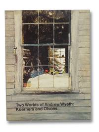Two Worlds of Andrew Wyeth: Kuerners and Olsons