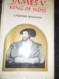 James V, King of Scots by  Caroline Bingham - Hardcover - from World of Books Ltd (SKU: GOR002903615)