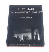 THEY MAKE TOMORROW'S BALLET:  A STUDY OF THE WORK OF JACK CARTER, MICHAEL CHARNLEY, JOHN CRANKO