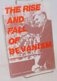 The Rise and Fall of Bevanism by  David Howell - 1980 - from Bolerium Books Inc., ABAA/ILAB and Biblio.com
