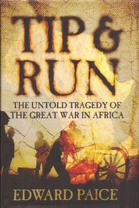 image of Tip and Run: The Untold Tragedy of the Great War in Africa