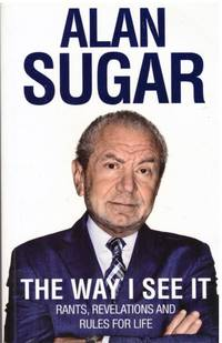 THE WAY I SEE IT by  ALAN SUGAR - Paperback - First Edition, 3rd Impr - 2011 - from BOOKLOVERS PARADISE (SKU: 13605)