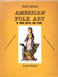 American Folk Art in Wood, Metal and Stone
