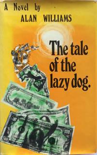 The Tale of the Lazy Dog A Novel.