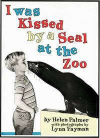 I WAS KISSED BY A SEAL AT THE ZOO by PALMER, HELEN