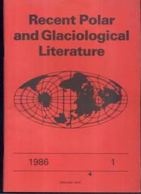 image of Recent Polar and Glaciological Literature: 1986 No.1