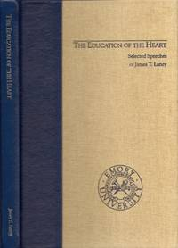 The Education for the Heart. Selected Speeches of James T Laney