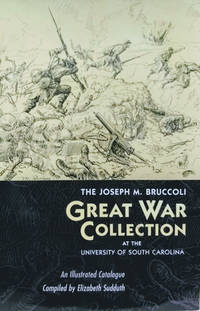 The Joseph M. Bruccoli Great War Collection At the University of South  Carolina:  An Illustrated Catalogue