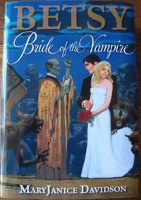 Betsy: Bride of the Vampire by MaryJanice Davidson - Hardcover - 2008 - from ThriftBooks (SKU: G1607512483I5N00)