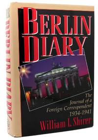 BERLIN DIARY  The Journal of a Foreign Correspondent 1934-1941