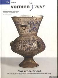 Glas uit de Oriënt. Islamitisch glas in de collectie van het Gemeemtemuseum Den Haag