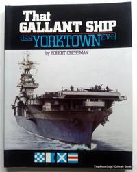 That Gallant Ship: U.S.S. Yorktown CV-5