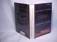 The Future of Ideas: The Fate of the Commons in a Connected World by  Lawrence Lessig - First Edition/Second Printing - 2001 - from Gene The Book Peddler  and Biblio.com
