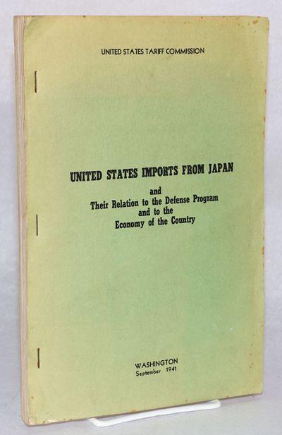 Washington: United States Tariff Commission, 1941. 239p., mildly soiled wraps, somewhat edgeworn; Ex...