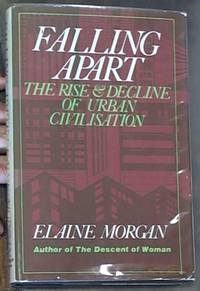 Falling Apart; The Rise and Decline of Urban Civilisation
