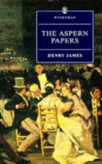 The Aspern Papers (Everyman's Library)