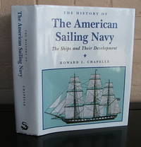 The History of the American Sailing Navy : The Ships and Their Development