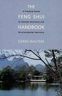Feng Shui Handbook : A Practical Guide to Chinese Geomancy by Derek Walters - Paperback - 1995 - from ThriftBooks (SKU: G085030959XI2N00)