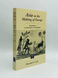 ASIA IN THE MAKING OF EUROPE, Volume II: A Century of Wonder, Book One: The Visual Arts by  Donald F Lach - Paperback - 1994 - from johnson rare books & archives (SKU: 70387)