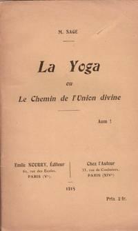 La Yoga ou Le Chemin de l'Union Divine