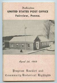 image of Dedication, United States Post Office, Fairview, Penna. April 28, 1963. Program Booklet and Community Historical Highlights