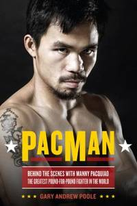 PacMan : Behind the Scenes with Manny Pacquiao--The Greatest Pound-for-Pound Fighter in the World by Gary Andrew Poole - Hardcover - 2010 - from ThriftBooks (SKU: G030681949XI5N10)