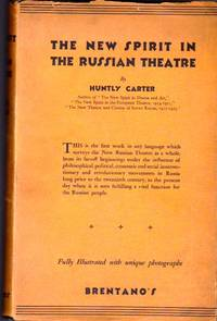 The New Spirit in the Russian Theatre 1917-28. And a Sketch of the Russian Kinema and Radio 1919-28, Showing the New Communal Relationship With the Three