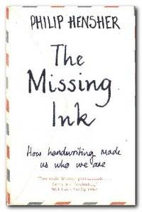 The Missing Ink How Handwriting Makes Us Who We Are