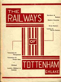 The Railways Of Tottenham: A Detailed Description And Historical  Survey Of Their Development, Compiled By
