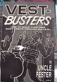 image of Vest-Busters  How to Make Your Own Body-Armor-Piercing Bullets