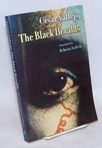 The Black Heralds. Translated by Rebecca Seiferle
