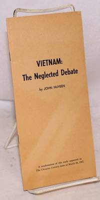 image of Vietnam: the neglected debate. A condensation of this study appeared in The Christian Century issue of March 29, 1967