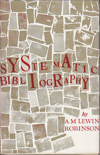 image of Systematic Bibliography - A Practical Guide to the Work of Compilation