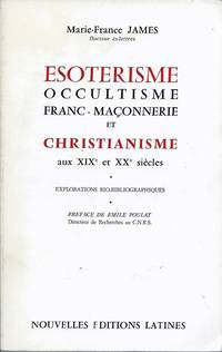 Esoterisme, Occultisme, Franc-Maconnerie et Christianisme aux XIXe et XXe siecles