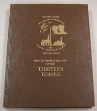The Centennial History of the Thirteen Towns (Townships), 1883-1983