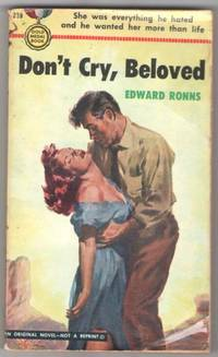 Don't Cry, Beloved by  Edward  Edward S. as Ronns - Paperback - First Edition - 1952 - from Mystery Cove Book Shop (SKU: 118562)