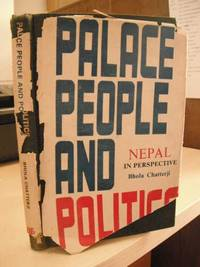 Palace People and Politics. Nepal in Perspective
