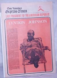 image of San Francisco Express Times, vol.1, #23, June 26, 1968: Lyndon Johnson; Last president of the American Republic