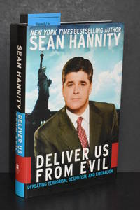 Deliver Us From Evil; Defeating Terrorism, Despotism, and Liberalism