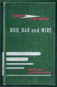 Kaiser Aluminum Rod, Bar and Wire Product Information. Second Edition
