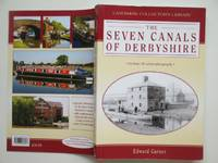 The seven canals of Derbyshire by  Edward Garner - Paperback - First Edition - 2003 - from Aucott & Thomas (SKU: 58751)
