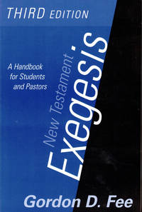 New Testament Exegesis: A Handbook for Students and Pastors by  Gordon D Fee - Paperback - 2002 - from Kenneth Mallory Bookseller. ABAA (SKU: 39709)