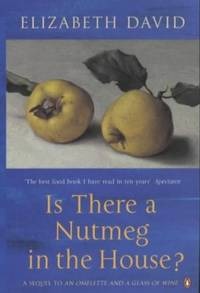 image of Is There a Nutmeg in the House? (Penguin Cookery Library)