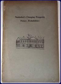 NANTUCKET'S CHANGING PROSPERITY, FUTURE PROBABILITIES.