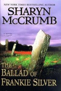The Ballad of Frankie Silver by Sharyn McCrumb - 1998