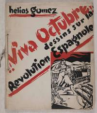 Viva Octubre! Dessins sur la Revolution Espagnole [WITH 20 FULL-PAGE WOODCUTS]