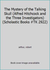 image of The Mystery of the Talking Skull (Alfred Hitchcock and the Three Investigators) (Scholastic Books #TK 2922)